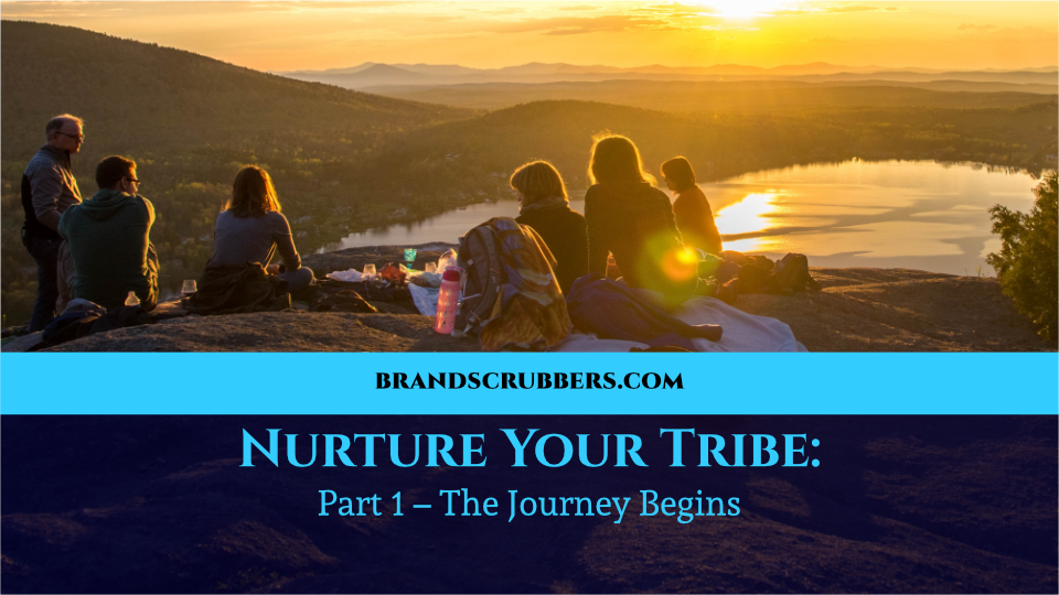 Nurture Your Tribe: Part 1 – The Journey Begins