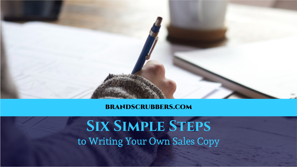 Six Simple Steps to Writing Your Own Sales Copy