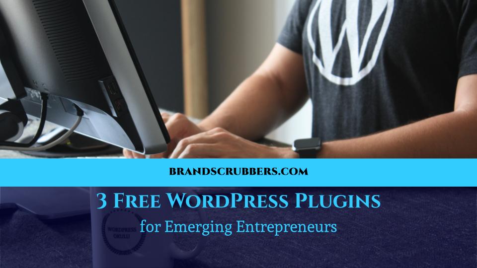 3 Free WordPress Plugins for Emerging Entrepreneurs