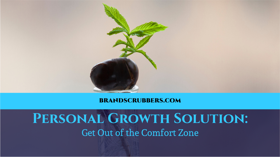 Personal Growth Solution: Get Out of the Comfort Zone