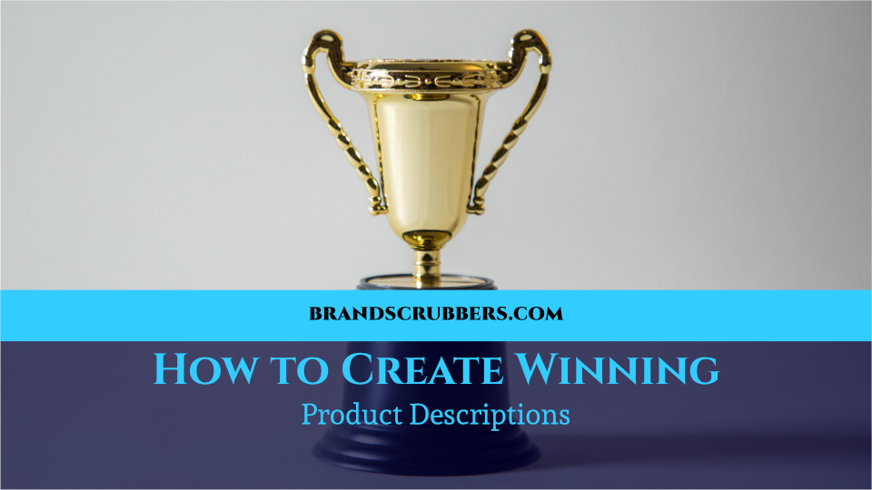How to Create Winning Product Descriptions