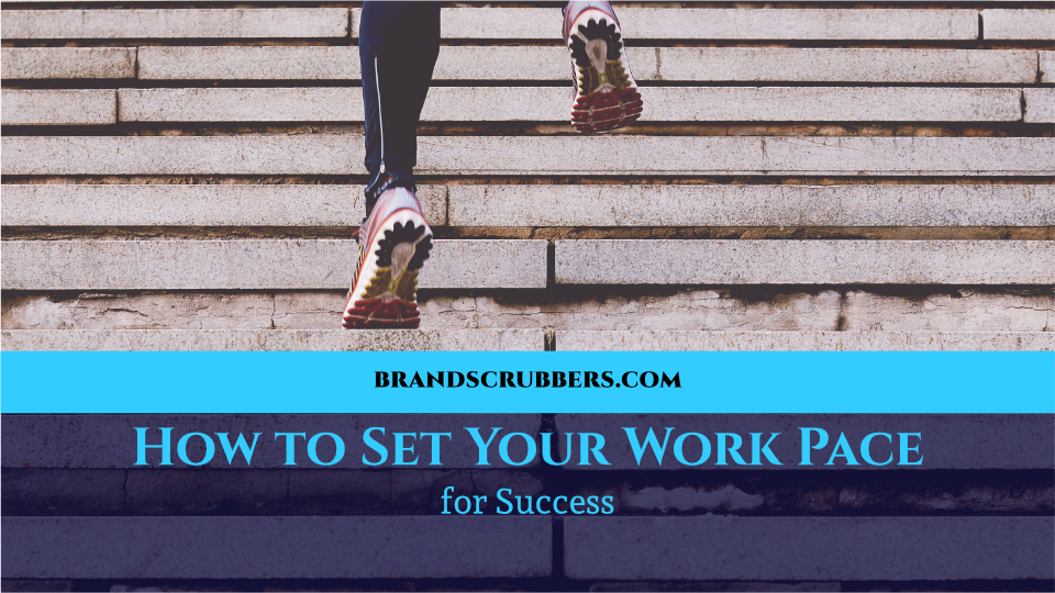 How to Set Your Work Pace for Success