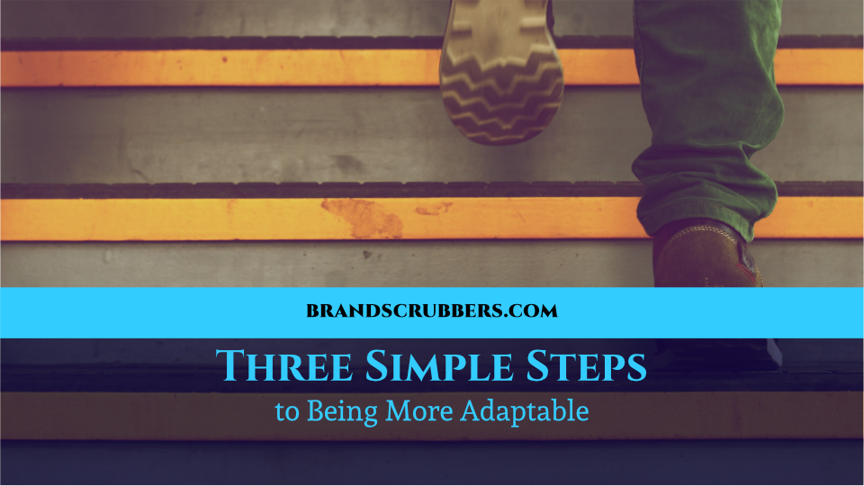 Three Simple Steps to Being More Adaptable