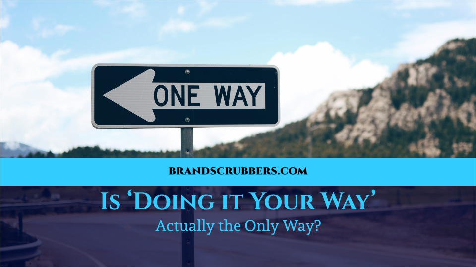 Is 'Doing it Your Way' Actually the Only Way?