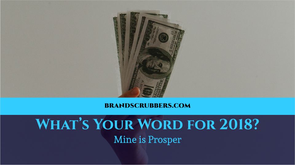 What's Your Word for 2018? Mine is Prosper