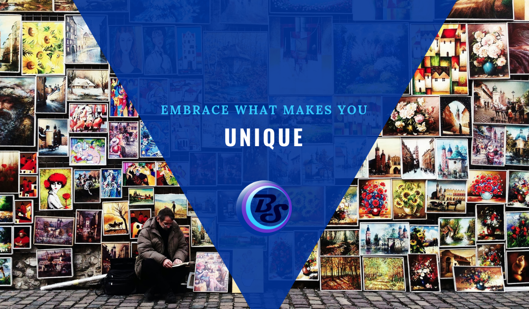 Embrace What Makes You Unique