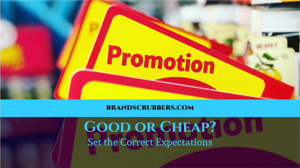 Good or Cheap? Set the Correct Expectations