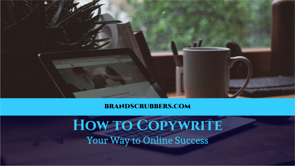 How to Copywrite Your Way to Online Success
