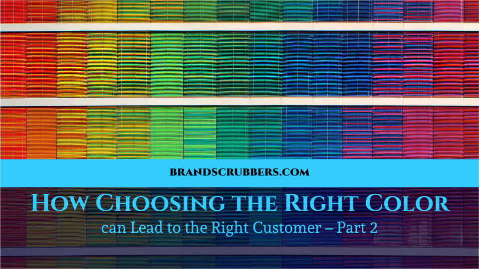 How Choosing the Right Color can Lead to the Right Customer – Part 2