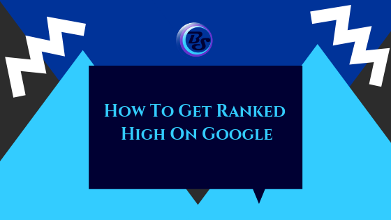 How to Get Ranked High on Google