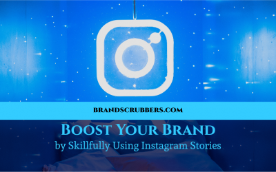 Boost Your Brand by Skillfully Using Instagram Stories