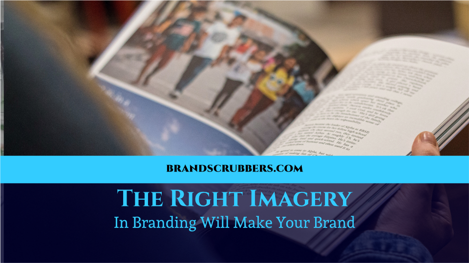 The Right Imagery In Branding Will Make Your Brand