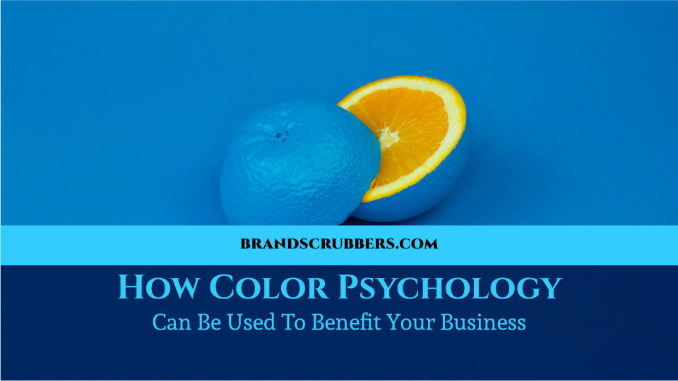 How Color Psychology Can Be Used To Benefit Your Business