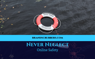 Never Neglect Online Safety
