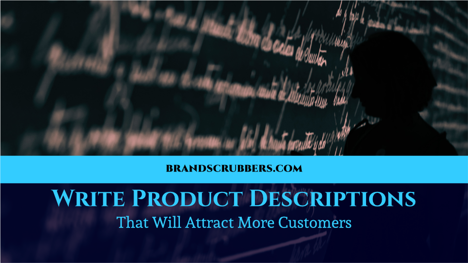 Write Product Descriptions That Will Attract More Customers