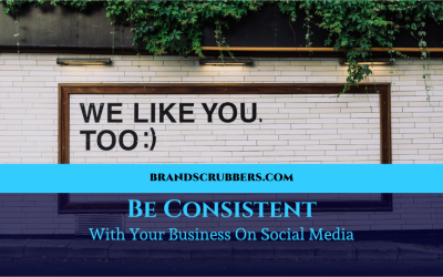 Be Consistent With Your Business On Social Media