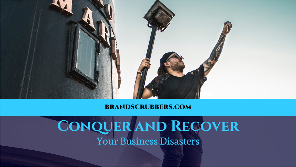 Conquer and Recover Your Business Disasters