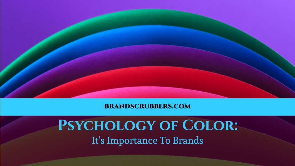 Psychology of Color: It's Importance To Brands