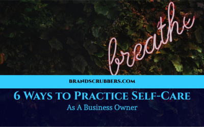 6 Ways to Practice Self-Care As A Business Owner