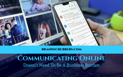 Communicating Online Doesn't Need To Be A Business Burden